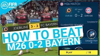 FIFA MOBILE 19 SEASON 3 HOW TO BEAT M26 0-2 BAYERN MUNICH MASTER CAMPAIGN TIPS & TRICKS