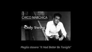 Chico Marchica - Meglio stasera Cover  (It Had Better Be Tonight)