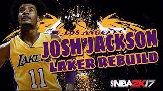 3 90 OVERALLS?! JOSH JACKSON LAKERS REBUILD! NBA 2K17 MY LEAGUE