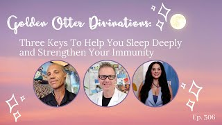 306: Three Keys To Help You Sleep Deeply and Strengthen Your Immunity