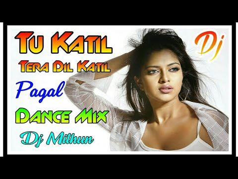 Tu Katil Tera Dil Katil Dj Shashi Style Pagal Dance Mix By Dj Mithun Power Of Bardhaman 8768054807