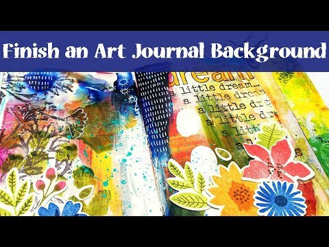 Finish An Art Journal Background Mixed Media Tutorial With Layered Stamps