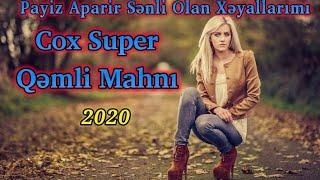 Payiz Aparir Senli Olan Xeyallarimi 2020 Cox Super Qemli Mahni