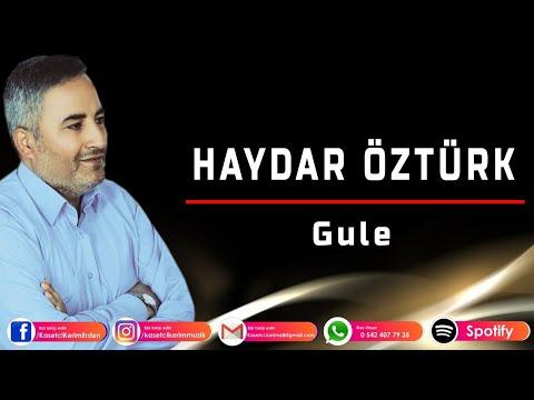 BESNİLİ HAYDAR ÖZTÜRK - GULE