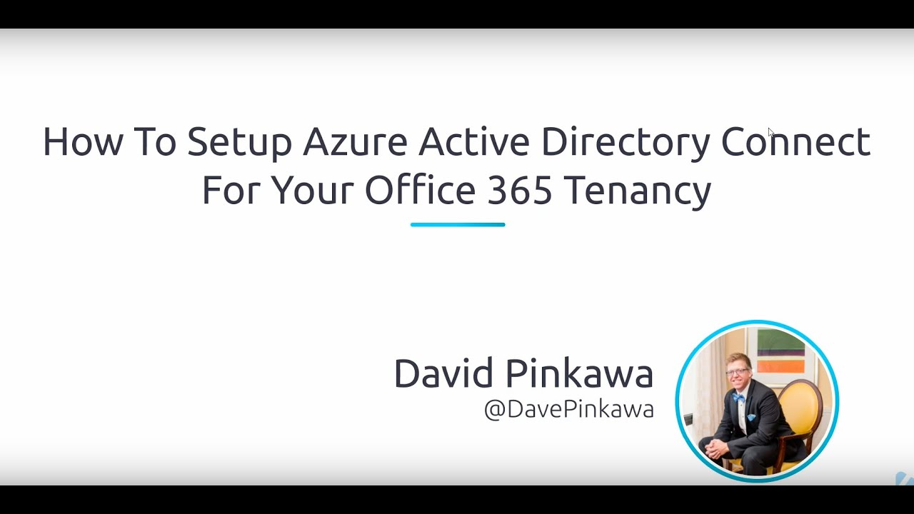 How To Setup Azure Active Directory Connect For Your Office 365 Tenancy