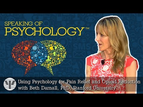 Speaking Of Psychology - Using Psychology For Pain Relief & Opioid Reduction W/ Beth Darnall (SOP67)