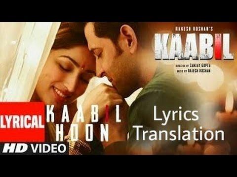 kaabil hoon | Kaabil | HIndi - English translation | Full song |