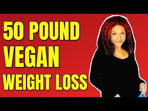 Whole Food Vegan Weight Loss / 50 Pound Vegan Weight Loss