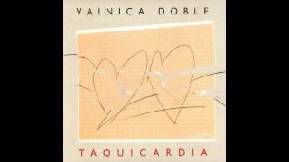 Vainica Doble - Taquicardia (Disco completo)