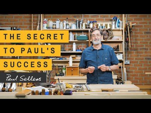 The Secret To Paul's Success | Paul Sellers