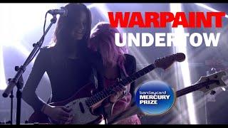 Warpaint 39 Undertow 39 Mercury Prize Sessions