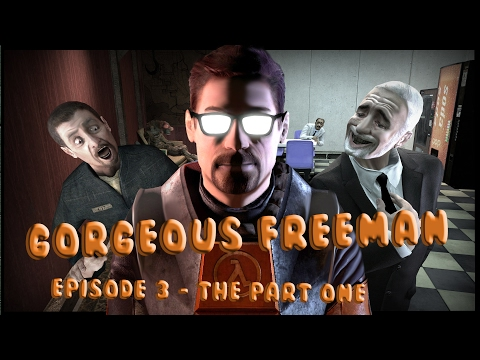 Gorgeous Freeman - Episode 3 - The Part 1.