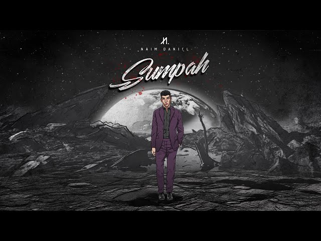 Naim Daniel - Sumpah (Official Music/ Lyrics Video)