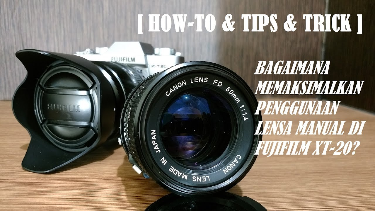 Fujifilm XT-20 with Canon FD 50mm f1 4 Lens -- cara pemasangan, tips &  trick, dan Quick-review