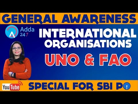 The GA  Show - International Organisations- UNO and FAO-(Online Coaching for SBI IBPS Bank PO)