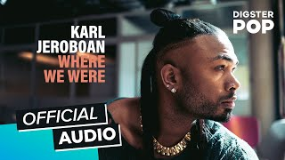 Karl Jeroboan - Where We Were (Official Audio)
