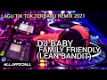 Dj Baby Family Friendly Lagu Tik Tok Terbaru Remix  All  Mp3 - Mp4 Download