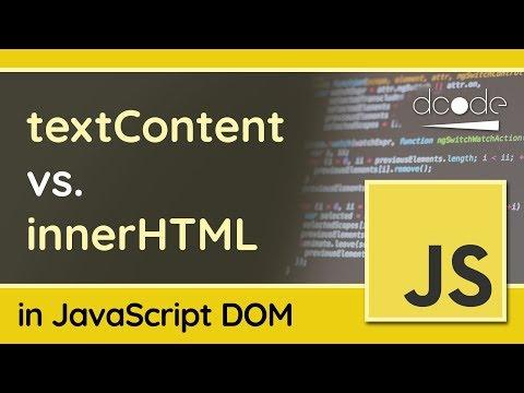 TextContent Vs InnerHTML In The JavaScript DOM