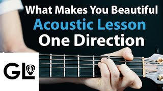 One Direction- What Makes You Beautiful: Acoustic Guitar Lesson
