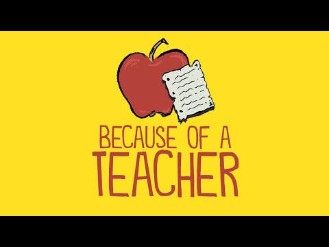 Because of a Teacher (A Tribute to All of Those Making a Difference)