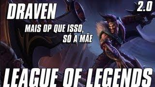 League of Legends - Draven 2.0 (Português - BR)