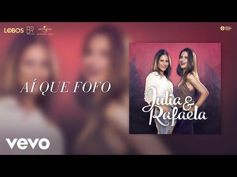 Júlia & Rafaela - Aí Que Fofo