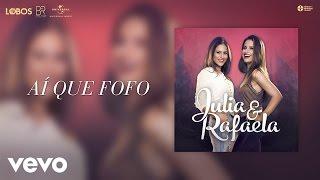 Baixar Júlia & Rafaela - Aí Que Fofo (Audio)