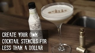 DIY Cocktail Stencils - How to increase the cool factor of your next cocktail