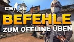 CS:GO Konsolenbefehle zum Offline Üben [Deutsch]