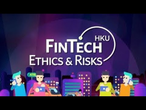FinTech Ethics And Risks | HKUx On EdX.org