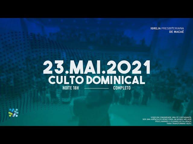CULTO DOMINICAL - 23/05/2021