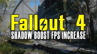 Fallout 4 Modding - How to Get Better FPS using Shadow Boost