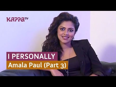 I Personally - Amala Paul - Part 3 - Kappa TV
