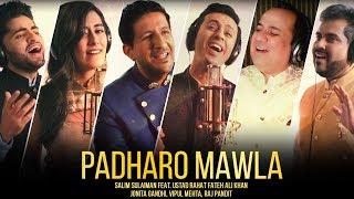 Padharo Mawla   Salim Sulaiman ft Ustad Rahat Fateh Ali Khan, Jonita Gandhi, Vipul Mehta, Raj Pandit