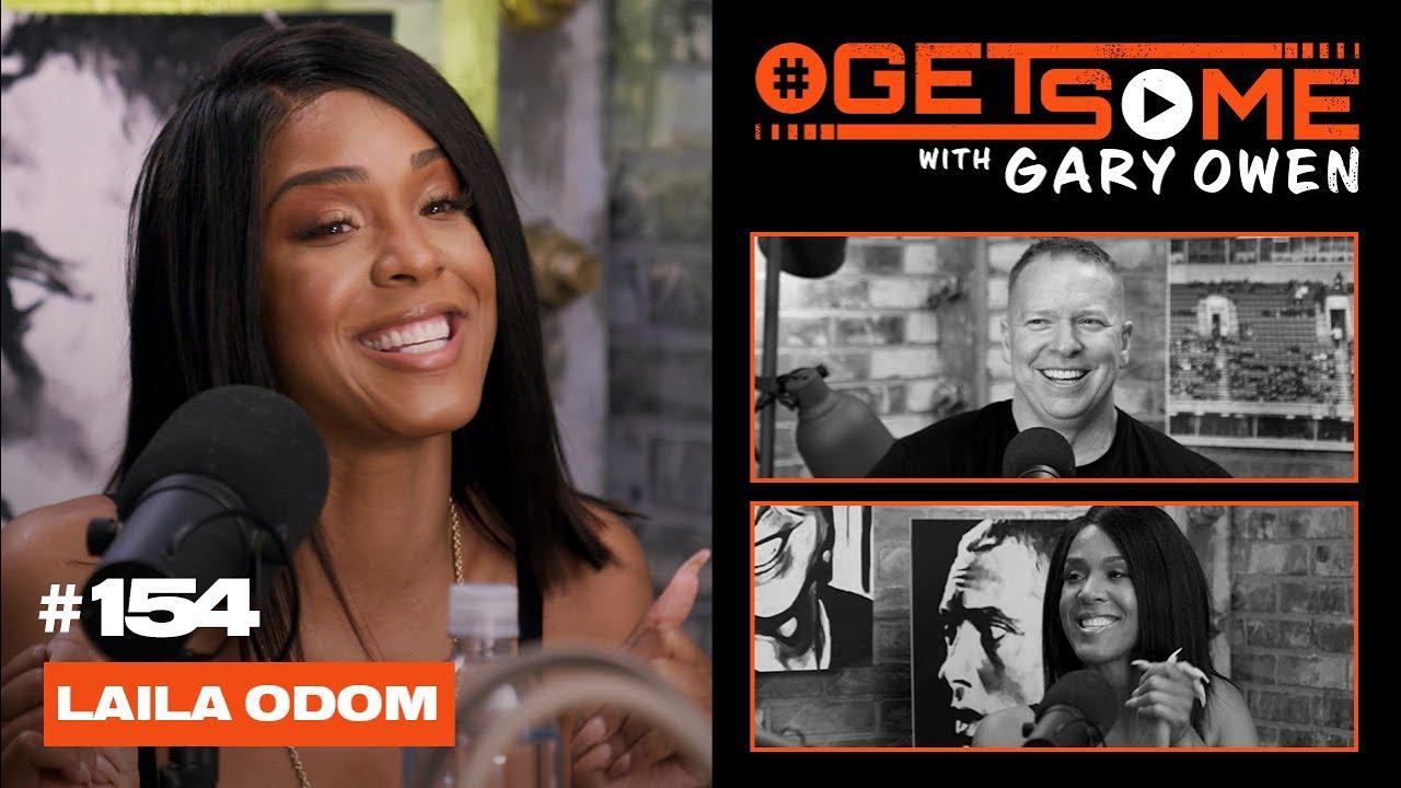 Laila Odom   |  #GetSome Ep. 154 with Gary Owen