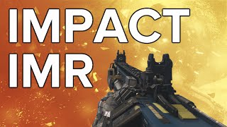 Advanced Warfare In Depth: IMR Impact (Best IMR Variant)