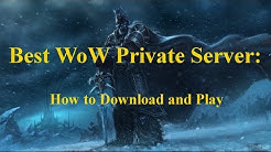 Best WoW Private Server: How to Download and Play 2018 (Updated)
