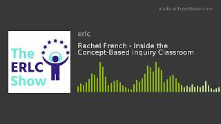 Rachel French - Inside the Concept-Based Inquiry...