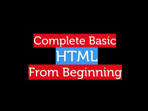 Complete HTML From Beginning