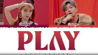 CHUNGHA- 'PLAY' (Feat Changmo) Lyrics [Color Coded_Han_Rom_Eng]