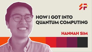 How I Got Into Quantum Computing – SuperPosition – Hannah Sim – Part 1 of 4