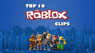 Top 10 Clips Of The Week - Roblox - Episode 1