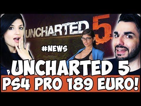 UNCHARTED 5?!? + COME AVERE PS4 PRO A 189 EURO w/Mia! #NEWS