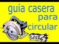 guía para sierra circular de mano (casera)
