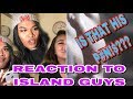 Reaction to Pacific Island Guys