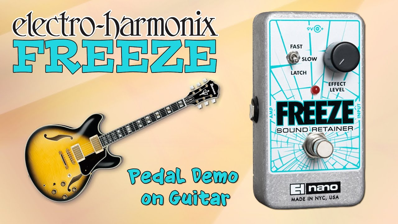 ehx freeze pedal demo for guitar want 2 check with loop