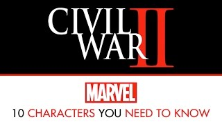 10 Characters to know for Civil War II