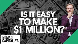 Is It Easy to Make $1 Million?