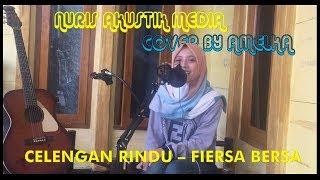 Download lagu Celengan Rindu - Fiersa Besari #Cover by Amelka Ft Nuris #Akustik Media