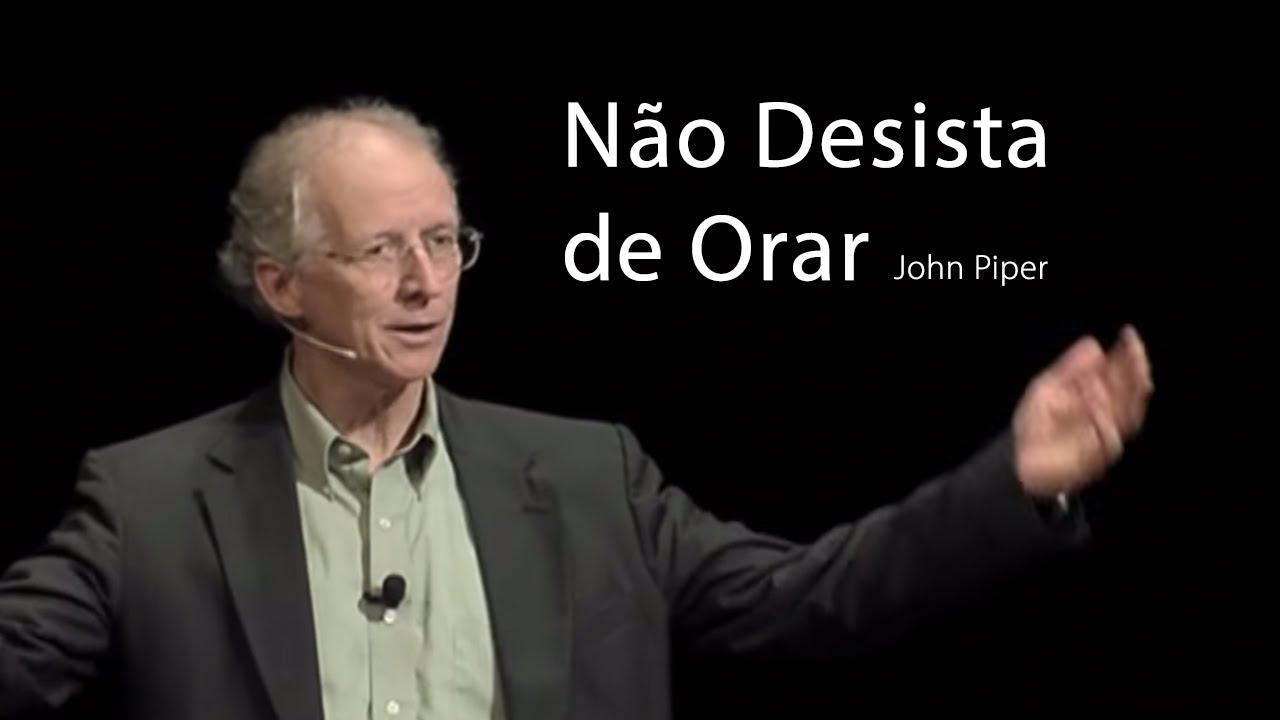 Não Desista De Orar John Piper Dvd Alegrem Se Os Povos Youtube